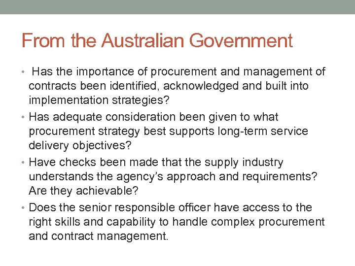 From the Australian Government • Has the importance of procurement and management of contracts