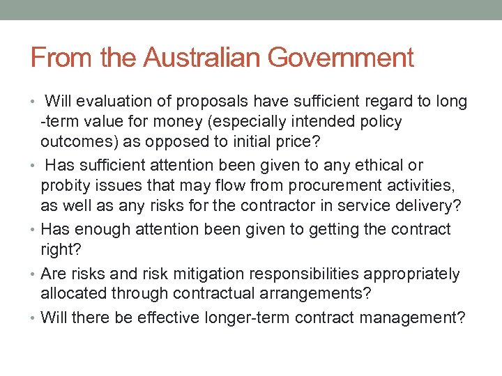 From the Australian Government • Will evaluation of proposals have sufficient regard to long