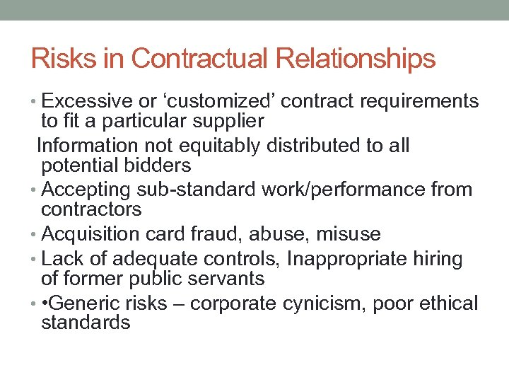 Risks in Contractual Relationships • Excessive or 'customized' contract requirements to fit a particular