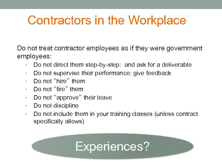 Contractors in the Workplace Do not treat contractor employees as if they were government