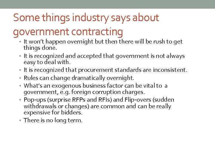 Some things industry says about government contracting • It won't happen overnight but then
