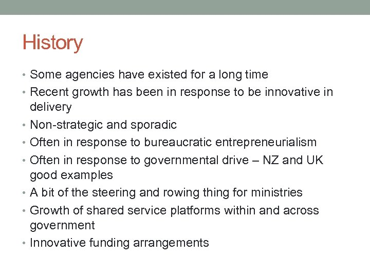 History • Some agencies have existed for a long time • Recent growth has