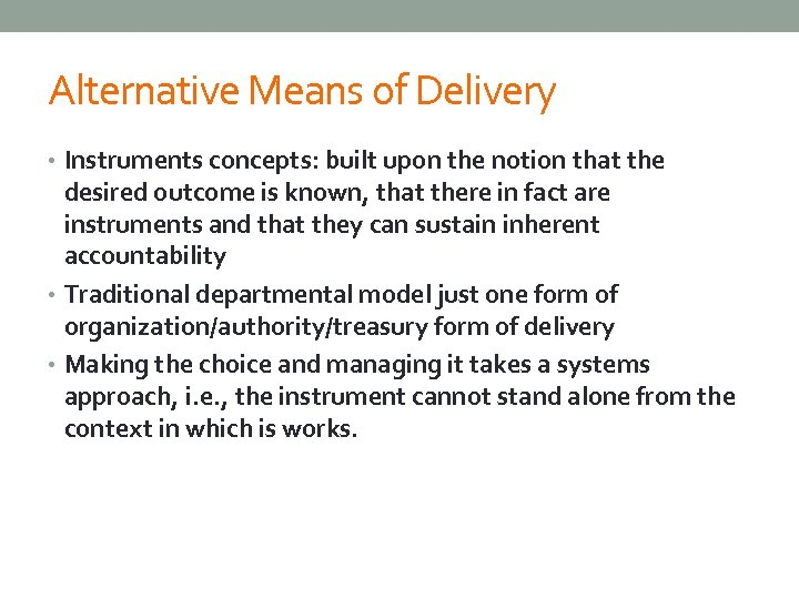 Alternative Means of Delivery • Instruments concepts: built upon the notion that the desired