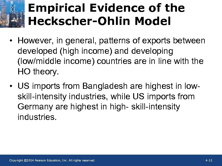 Empirical Evidence of the Heckscher-Ohlin Model • However, in general, patterns of exports between