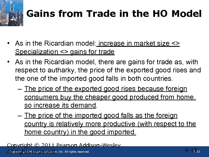 Gains from Trade in the HO Model • As in the Ricardian model: increase
