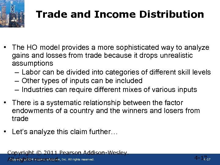 Trade and Income Distribution • The HO model provides a more sophisticated way to