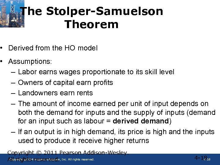 The Stolper-Samuelson Theorem • Derived from the HO model • Assumptions: – Labor earns