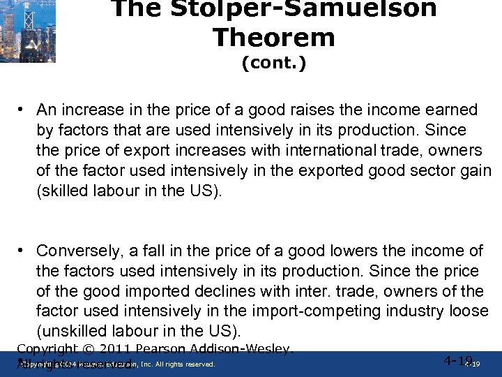 The Stolper-Samuelson Theorem (cont. ) • An increase in the price of a good