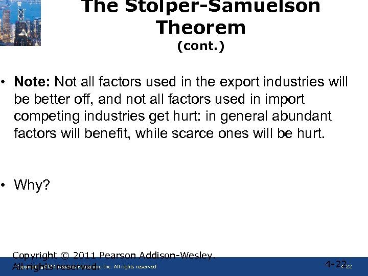 The Stolper-Samuelson Theorem (cont. ) • Note: Not all factors used in the export