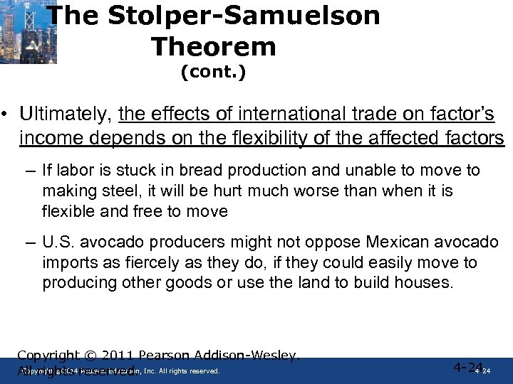 The Stolper-Samuelson Theorem (cont. ) • Ultimately, the effects of international trade on factor's