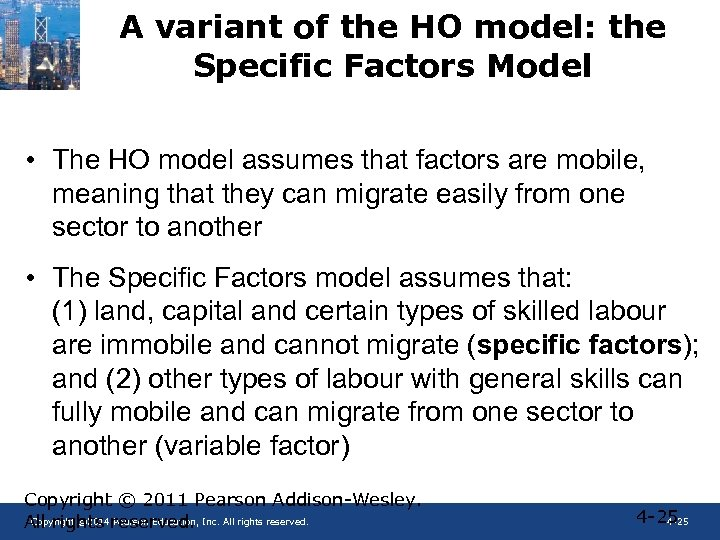 A variant of the HO model: the Specific Factors Model • The HO model