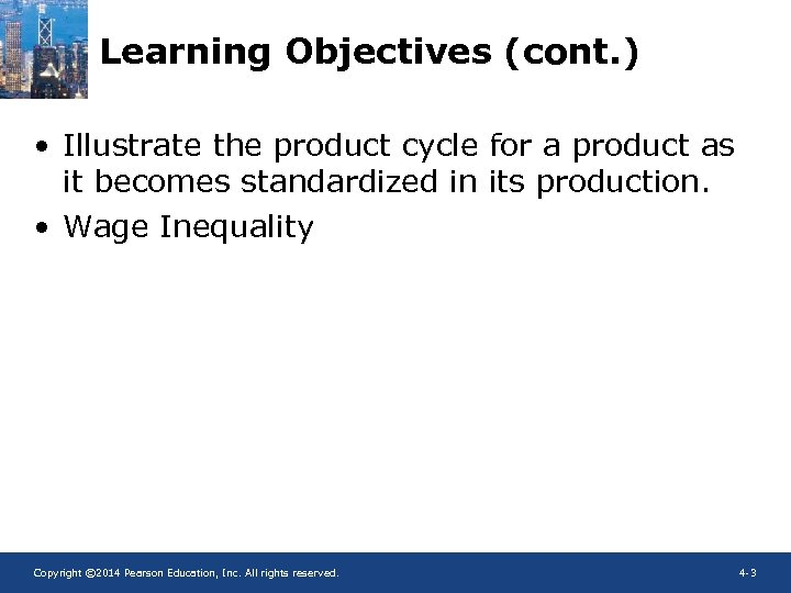 Learning Objectives (cont. ) • Illustrate the product cycle for a product as it