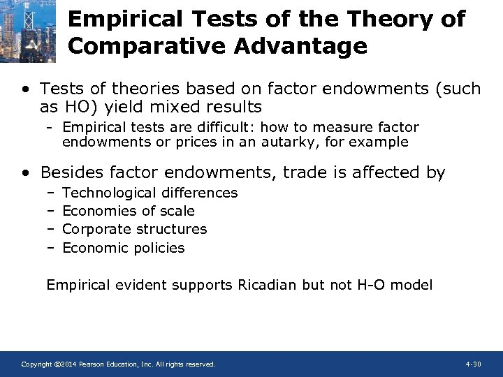 Empirical Tests of the Theory of Comparative Advantage • Tests of theories based on