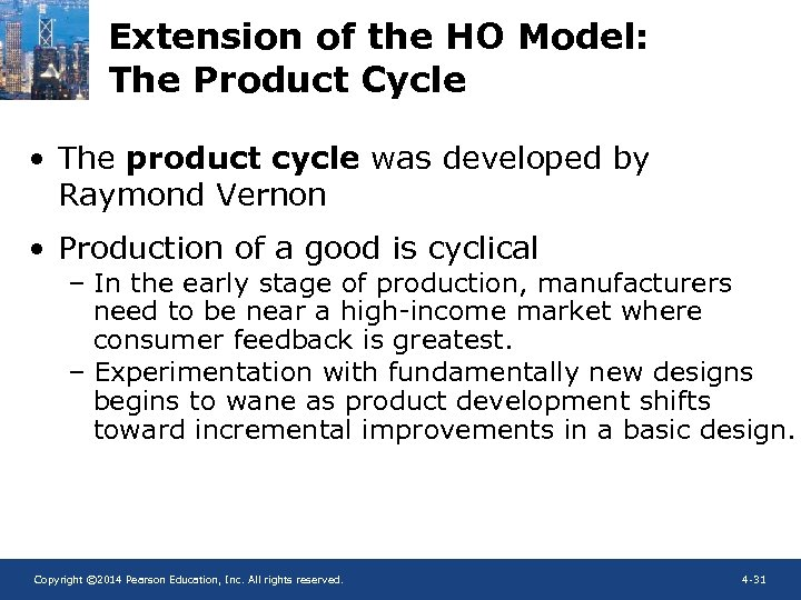 Extension of the HO Model: The Product Cycle • The product cycle was developed