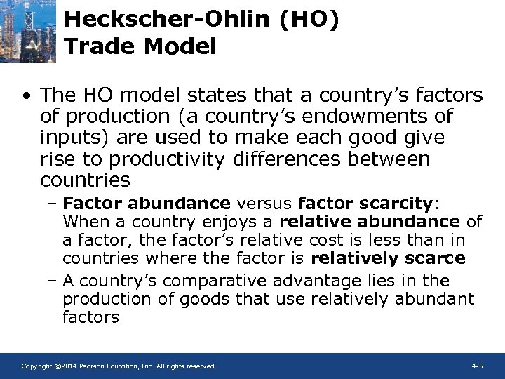 Heckscher-Ohlin (HO) Trade Model • The HO model states that a country's factors of