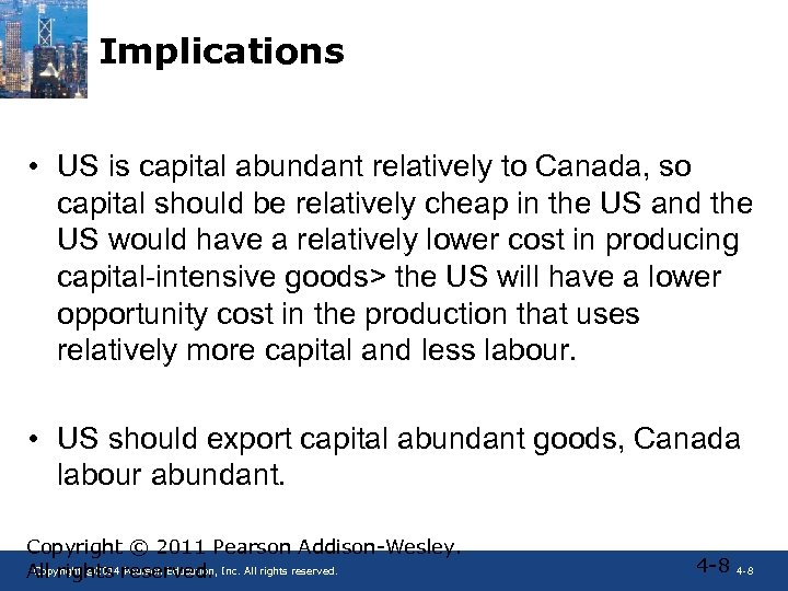Implications • US is capital abundant relatively to Canada, so capital should be relatively