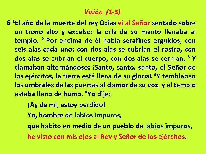 Visión (1 -5) 6 1 El año de la muerte del rey Ozías vi
