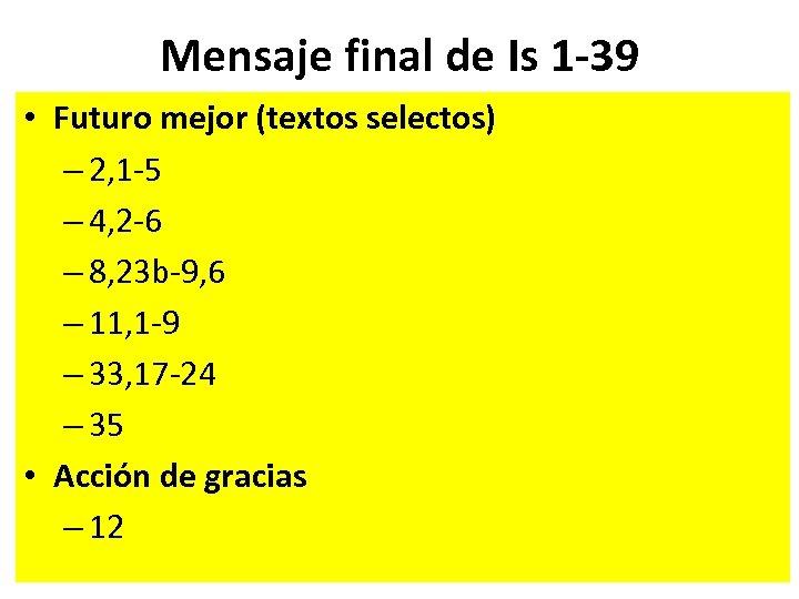 Mensaje final de Is 1 -39 • Futuro mejor (textos selectos) – 2, 1