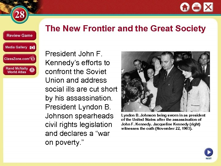 The New Frontier and the Great Society President John F. Kennedy's efforts to confront