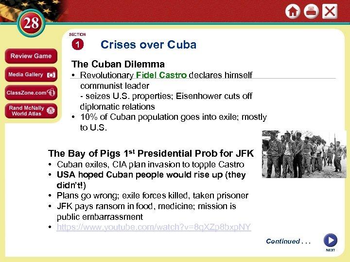 SECTION 1 Crises over Cuba The Cuban Dilemma • Revolutionary Fidel Castro declares himself