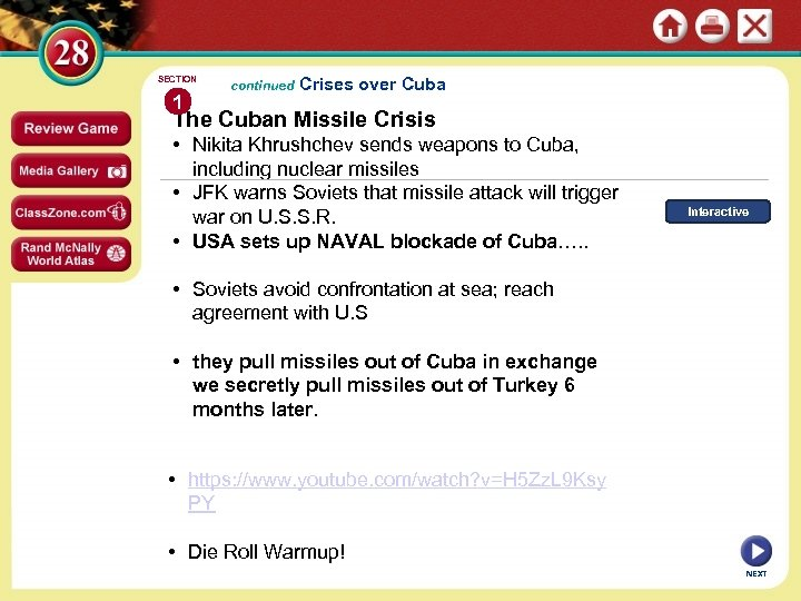 SECTION 1 continued Crises over Cuba The Cuban Missile Crisis • Nikita Khrushchev sends