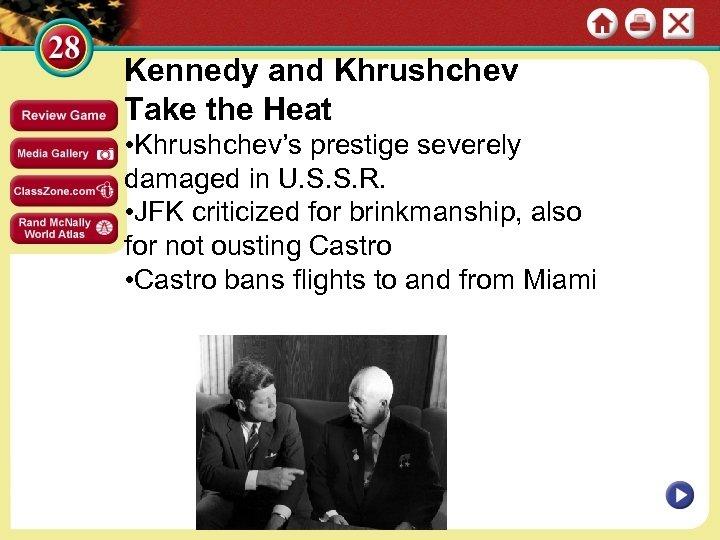 Kennedy and Khrushchev Take the Heat • Khrushchev's prestige severely damaged in U. S.