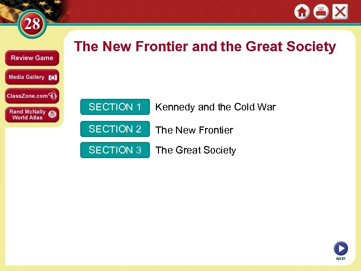 The New Frontier and the Great Society SECTION 1 Kennedy and the Cold War