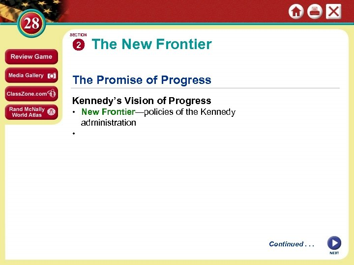 SECTION 2 The New Frontier The Promise of Progress Kennedy's Vision of Progress •