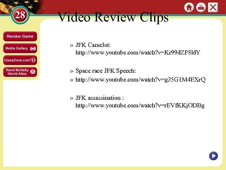 Video Review Clips » JFK Camelot: http: //www. youtube. com/watch? v=Kr 99 d. ZP
