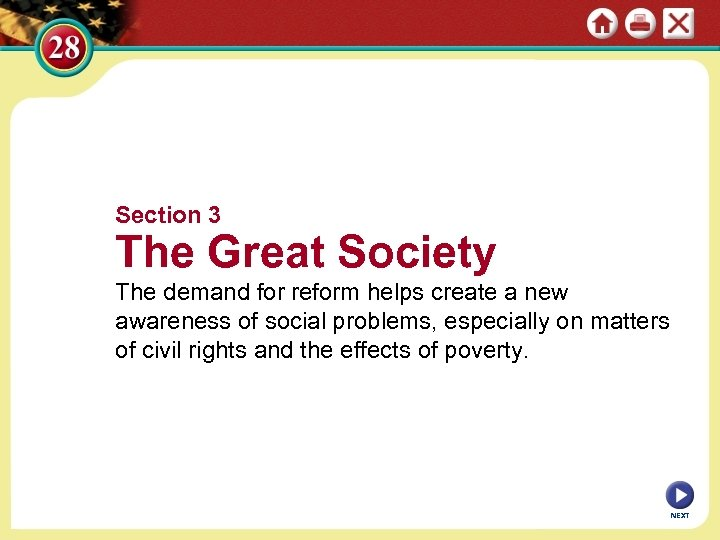 Section 3 The Great Society The demand for reform helps create a new awareness