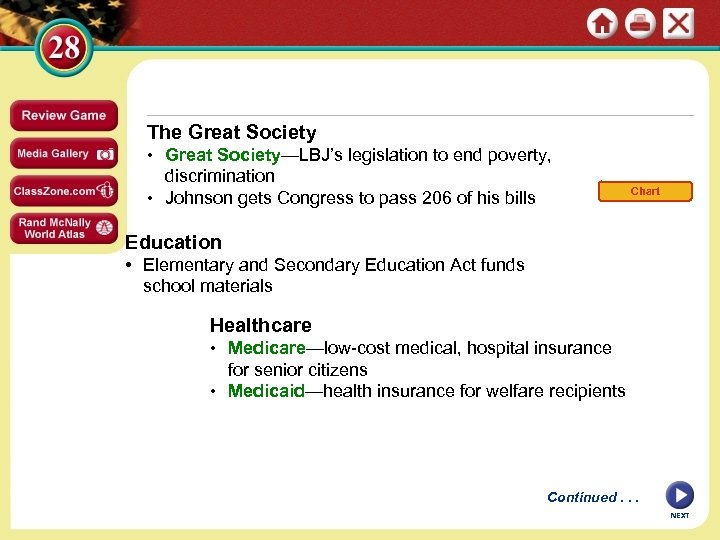 The Great Society • Great Society—LBJ's legislation to end poverty, discrimination • Johnson gets