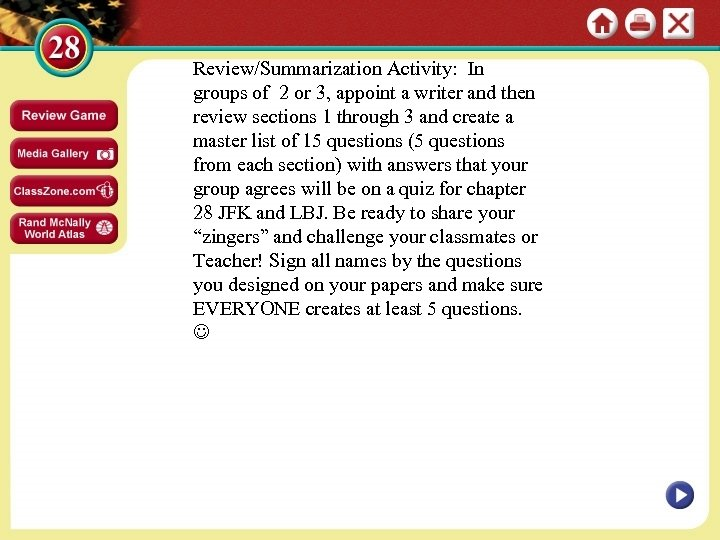 Review/Summarization Activity: In groups of 2 or 3, appoint a writer and then review