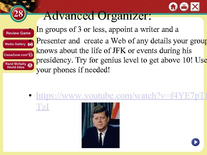 Advanced Organizer: • In groups of 3 or less, appoint a writer and a