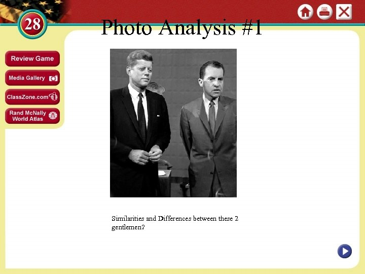 Photo Analysis #1 Similarities and Differences between these 2 gentlemen?