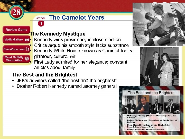 SECTION The Camelot Years 1 The Kennedy Mystique • Kennedy wins presidency in close