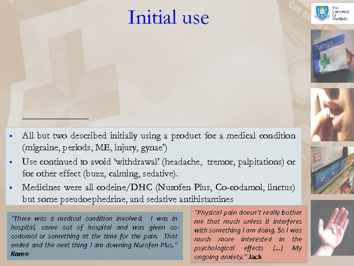 Initial use § § § All but two described initially using a product for