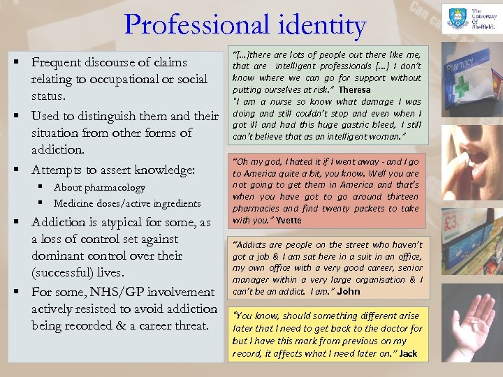 Professional identity § Frequent discourse of claims relating to occupational or social status. §