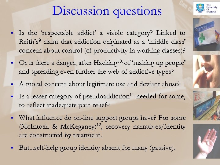 Discussion questions § Is the 'respectable addict' a viable category? Linked to Reith's 9