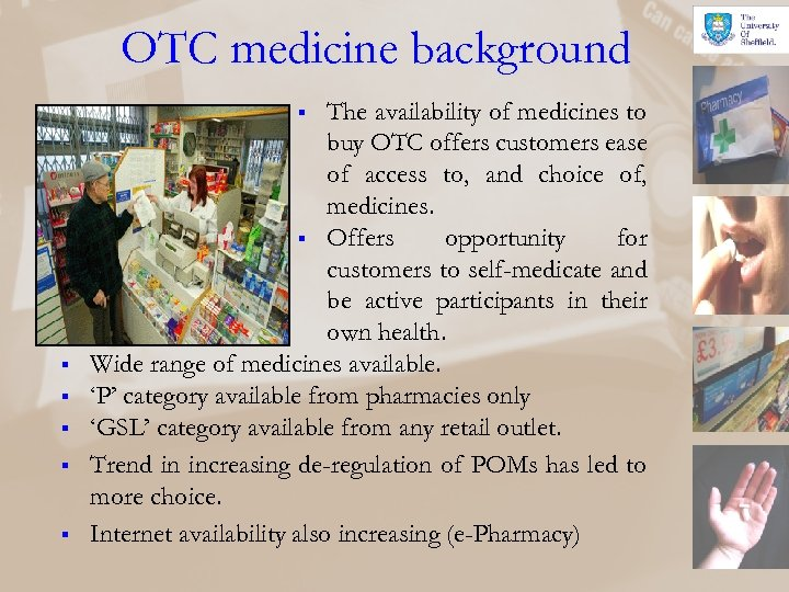 OTC medicine background The availability of medicines to buy OTC offers customers ease of