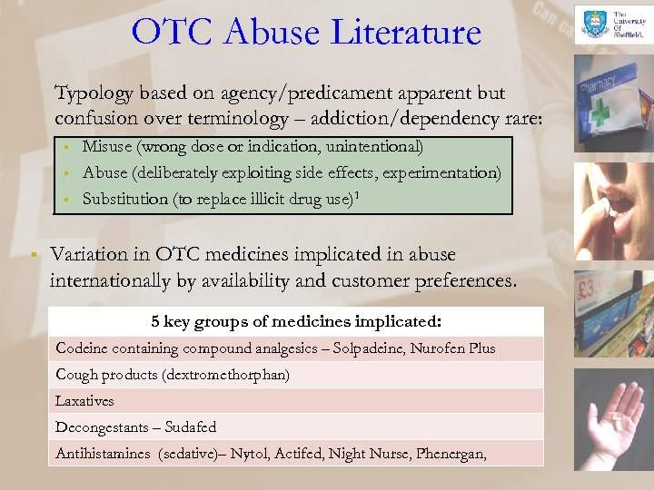 OTC Abuse Literature Typology based on agency/predicament apparent but confusion over terminology – addiction/dependency