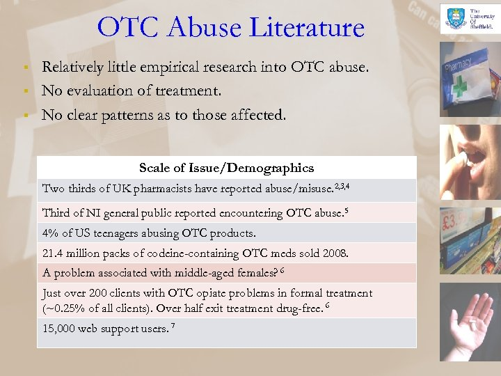 OTC Abuse Literature § § § Relatively little empirical research into OTC abuse. No