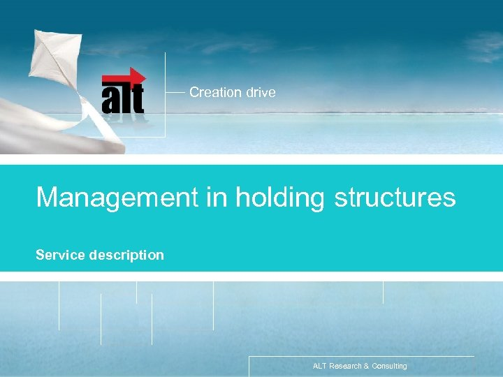 Creation drive Management in holding structures «Разработка стратегии» Описание услуги Service description ALT Research