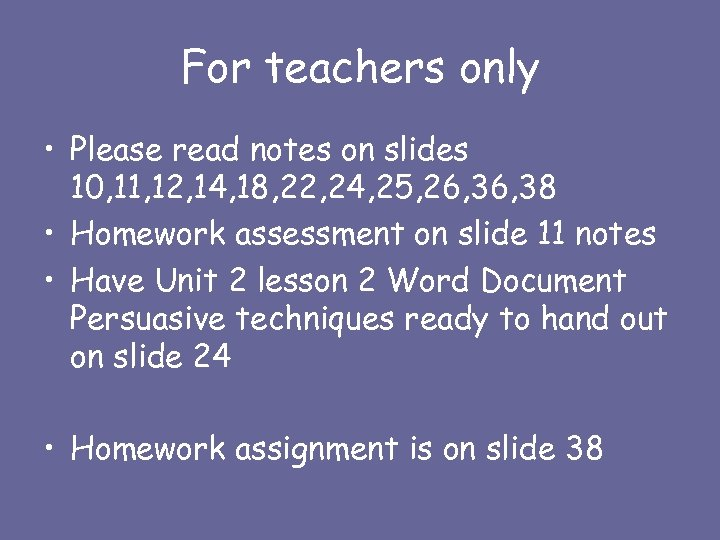For teachers only • Please read notes on slides 10, 11, 12, 14, 18,