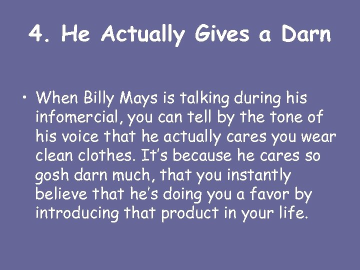 4. He Actually Gives a Darn • When Billy Mays is talking during his