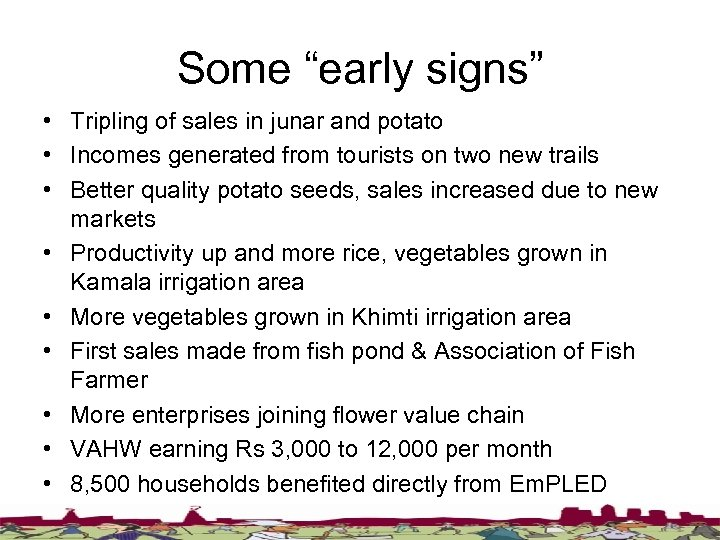 "Some ""early signs"" • Tripling of sales in junar and potato • Incomes generated"