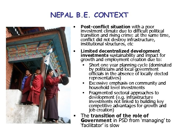 NEPAL B. E. CONTEXT • Post-conflict situation with a poor investment climate due to