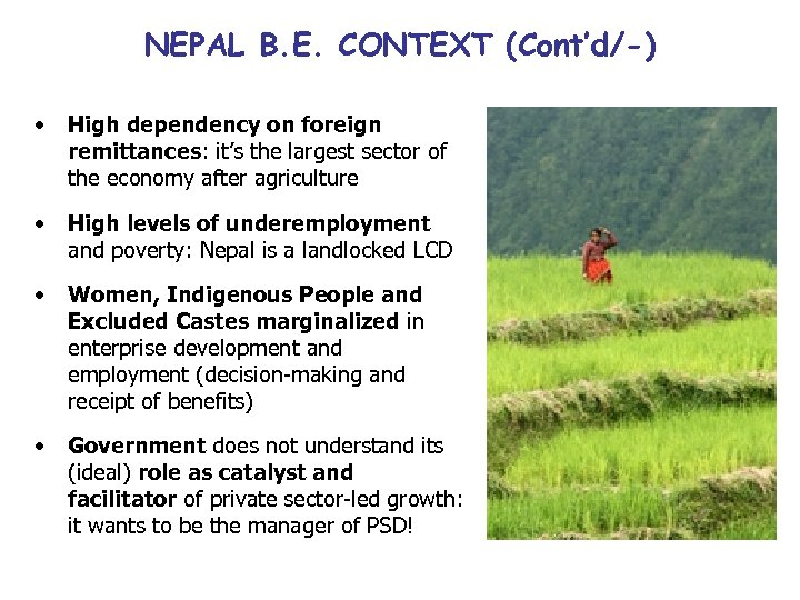 NEPAL B. E. CONTEXT (Cont'd/-) • High dependency on foreign remittances: it's the largest