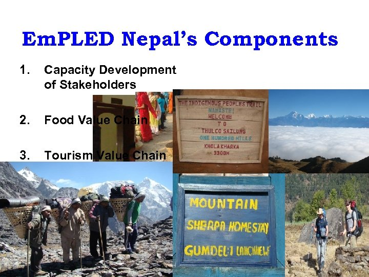 Em. PLED Nepal's Components 1. Capacity Development of Stakeholders 2. Food Value Chain 3.