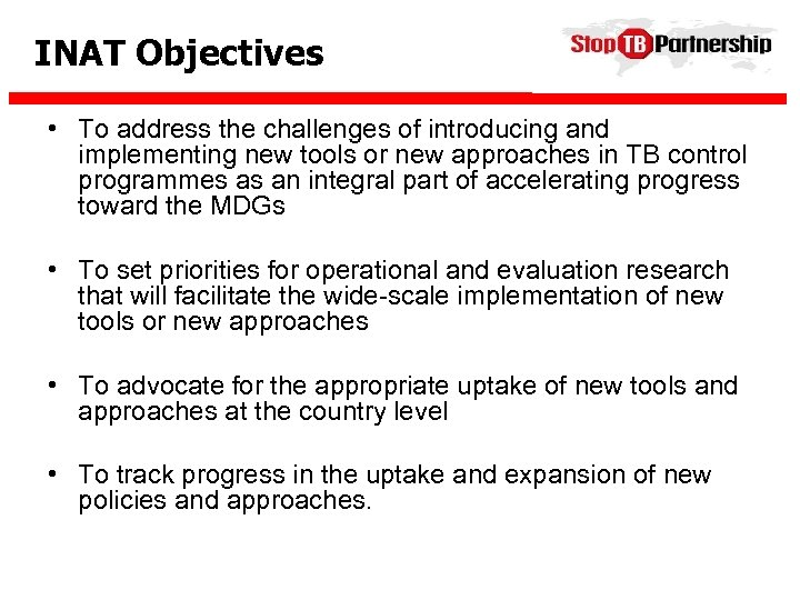 INAT Objectives • To address the challenges of introducing and implementing new tools or