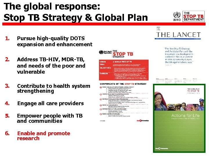 The global response: Stop TB Strategy & Global Plan 1. Pursue high-quality DOTS expansion